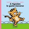A Tigreton le gusta moverse - Marie-Helene Delval, Thierry Courtin
