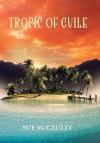 Tropic of Guile - Sue McCauley