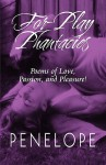 For-Play Phantacies: Poems of Love, Passion, and Pleasure! - Penelope