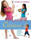 Musical Children: Engaging Children in Musical Experiences - Carolynn A. Lindeman