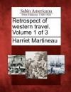 Retrospect of Western Travel. Volume 1 of 3 - Harriet Martineau