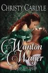 Wanton Wager: A Whitechapel Wagers Novella - Christy Carlyle