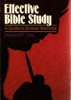 Effective Bible Study - Howard F. Vos