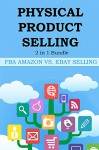PHYSICAL PRODUCT SELLING - 2016 (2 in 1): FBA AMAZON VS. EBAY SELLING BUNDLE - Red Mikhail, Alex S