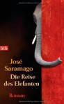 Die Reise des Elefanten: Roman - José Saramago