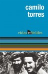 Camilo Torres: Vidas Rebeldes - Camilo Torres, Diego Baccarelli