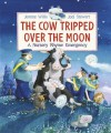 The Cow Tripped Over the Moon: A Nursery Rhyme Emergency by Jeanne Willis (2-Apr-2015) Hardcover - Jeanne Willis