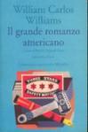 Il grande romanzo americano - William Carlos Williams, Rosella Mamoli Zorzi, Renato Olivo