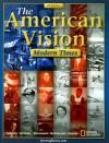 The American Vision: Modern Times - Joyce Appleby, Alan Brinkley