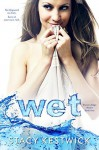 Wet (The Water's Edge Series Book 1) - Stacy Kestwick, Kay Springsteen