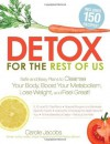 Detox for the Rest of Us: Safe and Easy Plans to Cleanse Your Body, Boost Your Metabolism, Lose Weight and Feel Great! - Carole Jacobs, Patrice Johnson