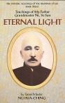 Eternal Light: Teachings of My Father, Grandmaster Ni Yo-San (The Esoteric Teachings of the Tradition of Tao Series, Book 3) - Hua-Ching Ni