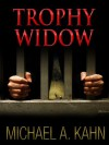 TROPHY WIDOW (Rachel Gold Mystery) - Michael Kahn