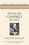 Duncan Campbell Scott: Selected Writings - Duncan Campbell Scott, Michael Gnarowski
