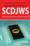 SCDJWS: Sun Certified Developer for Java Web Services 5 CX-310-230 Exam Certification Exam Preparation Course in a Book for Passing the SCDJWS Exam - ... on Your First Try Certification Study Guide - William Manning