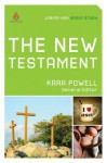 The New Testament: Junior High Group Study - Kara Powell