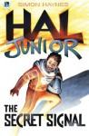 Hal Junior: The Secret Signal - Simon Haynes