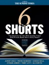 Six Shorts - The finalists for the 2013 Sunday Times EFG Private Bank Short Story Award - Mark Haddon, Sarah Hall, Junot Díaz, Ali Smith, Cynan Jones, Toby Litt