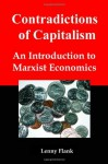 Contradictions of Capitalism: An Introduction to Marxist Economics - Lenny Flank