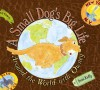 A Small Dog's Big Life: Around the World with Owney - Irene Kelly