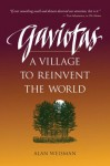 Gaviotas: A Village to Reinvent the World - Alan Weisman