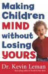 How to Make Your Children Mind Without Losing Yours-Cassette - Kevin Leman