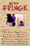 On the Fringe - Donald R. Gallo, Ron Koertge, Graham Salisbury, Chris Crutcher, Nancy Werlin, Francess Lin Lantz, Angela Johnson, Jack Gantos, M. E. Kerr, Will Weaver, Alden R. Carter