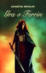 Gra o Ferrin - Katarzyna Michalak