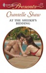 At the Sheikh's Bidding (Harlequin Presents, #2760) - Chantelle Shaw