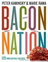 Bacon Nation: 125 Irresistable Recipes - Peter Kaminsky