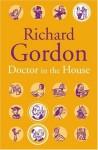 Doctor In The House - Richard Gordon