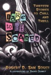 Dare to Be Scared: Thirteen Stories to Chill and Thrill - Robert D. San Souci, David Ouimet