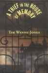 A Thief In The House Of Memory - Tim Wynne-Jones