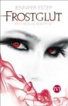 Frostglut: Mythos Academy 4 (German Edition) - Jennifer Estep, Vanessa Lamatsch