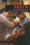 Death: An Introduction to Medical-Ethical Dilemmas - Linda Jacobs Altman