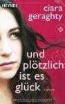 Und plötzlich ist es Glück - Ciara Geraghty, Ursula C. Sturm