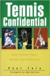Tennis Confidential: Today's Greatest Players, Matches, and Controversies - Paul Fein, Bud Collins