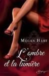 L'ombre et la lumière - Megan Hart
