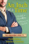 An Inch at a Time (The Professor's Rule) - Heidi Belleau, Amelia C. Gormley