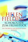 Schokolade zum Frühstück: Das Tagebuch der Bridget Jones - Helen Fielding