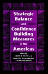 Strategic Balance and Confidence Building Measures in the Americas - Joseph Tulchin, Francisco Aravena