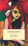 Bez krwi - Alessandro Baricco, Halina Kralowa