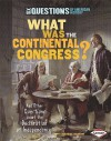 What Was the Continental Congress?: And Other Questions About the Declaration of Independence (Six Questions of American History) - Candice F. Ransom