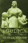 Boudica: The British Revolt Against Rome AD 60 (Roman Conquest of Britain) - Graham Webster, Webster Graham