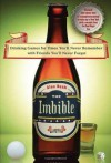 The Imbible: Drinking Games for Times You'll Never Remember with Friends You'll Never Forget - Alex Bash