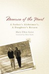 Measure of the Heart: A Father's Alzheimer's, A Daughter's Return - Mary Ellen Geist, Oliver Sacks