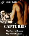 CAPTURED - My Sworn Enemy, My Secret Lover - Eve Rabi
