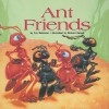 Ant Friends - Fay Robinson, Richard Bernal
