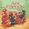 Ant Friends - Fay Robinson, Richard Bernal