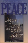 Peace--More Than an End to War: Selections from the Writings of Baha'u'llah, the Bab, 'Abdu'l-Baha, Shoghi Effendi, and the Universal House of Justice - Bahá'u'lláh, Baha'i Publishing, Abdu'l-Bahá, Shoghi Effendi
